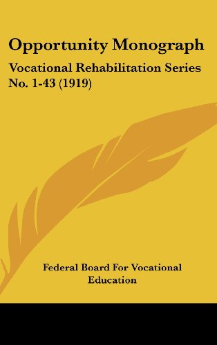 Opportunity Monograph: Vocational Rehabilitation Series No. 1-43 (1919)