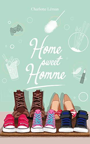 Home sweet Homme (AntidépresSoeurs t. 3) par [Léman, Charlotte]
