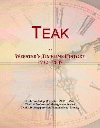 Teak: Webster\'s Timeline History, 1732 - 2007