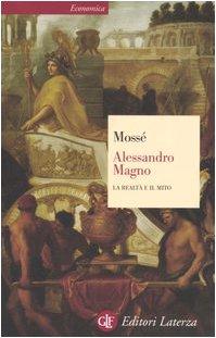 Alessandro Magno. La realtà e il mito