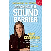 [ BREAKING THE SOUND BARRIER ] BY Goodman, Amy ( Author ) [ 2009 ] Paperback