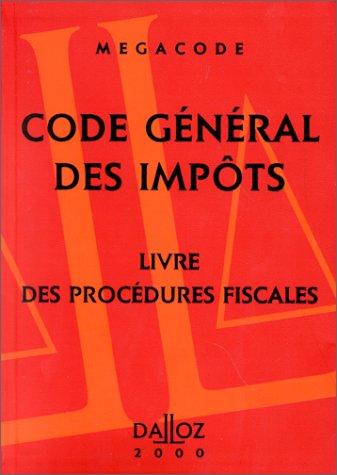 Code général des impôts. Livre des procédures fiscales par Collectif