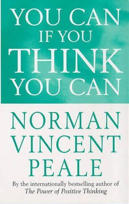 [(You Can If You Think You Can)] [Author: Norman Vincent Peale] published on (April, 1994)