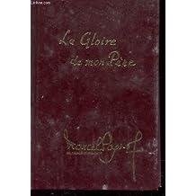 La gloire de mon pere tome 1 : souvenir d'enfance (texte définitif)