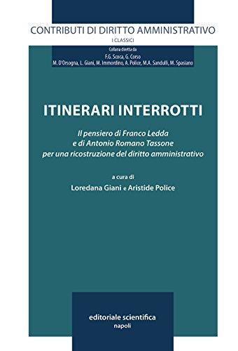 Itinerari interrotti. Il pensiero di Franco Ledda e di Antonio Romano Tassone per una ricostruzione del diritto amministrativo