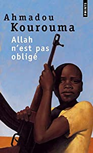 Allah n'est pas obligé - Prix Renaudot et Prix Goncourt des Lycéens