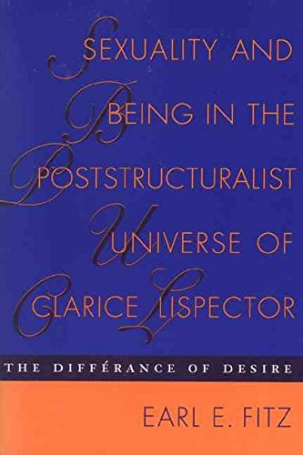 [Sexuality and Being in the Poststructuralist Universe of Clarice Lispector: The Differance of Desire] (By: Earl E. Fitz) [published: September, 2001]