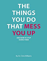 The Things You Do That Mess You Up: Young Person's Edition (Living Life to the Full for Young People Book 6)