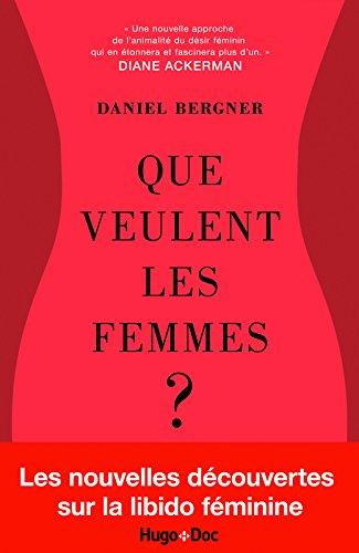 Que veulent les femmes ? Les nouvelles découvertes sur le désir féminin