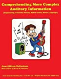 Comprehending More Complex Auditory Information: Sequencing, Concrete Details, Subtle Clues, Social Language, Grades 3-7 by Jean Gilliam DeGaetano (2005-08-02)