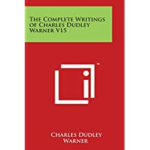 The Complete Writings of Charles Dudley Warner V15