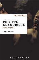 Philippe Grandrieux: Sonic Cinema (Ex:Centrics)