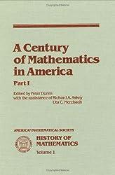 A Century of Mathematics in America (History of Mathematics, Band 1)