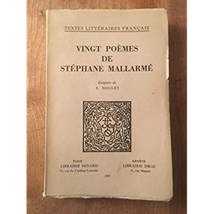 Vingt poèmes de Stéphane Mallarmé : Exégèses de E. Noulet