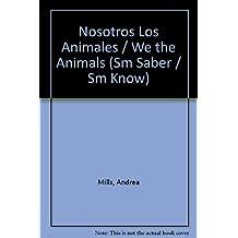 Nosotros Los Animales / We the Animals (SM Saber / SM Know)