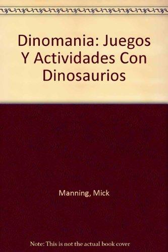 Dinomania: Juegos Y Actividades Con Dinosaurios