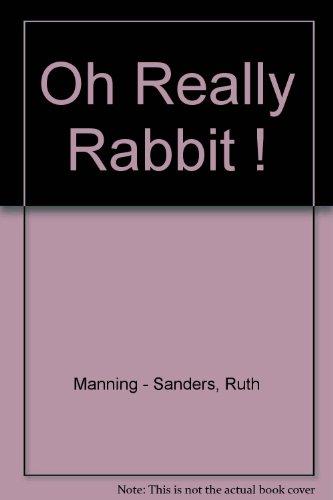 Oh really, rabbit!