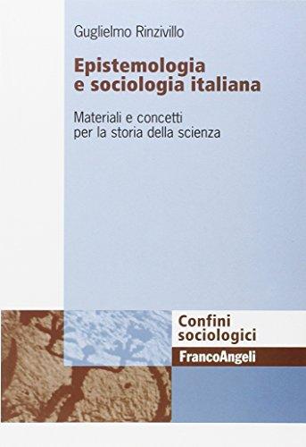 Epistemologia e sociologia italiana. Materiali e concetti per la storia della scienza