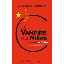 Le Vampire du milieu : Comment la Chine nous dicte sa loi (Essais)