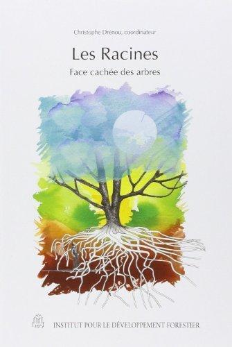 Les racines : Face cache des arbres de Christophe Drnou (30 octobre 2006) Broch