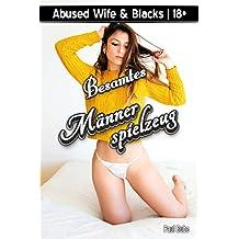 Abused Wife & Blacks: Besamtes Männerspielzeug