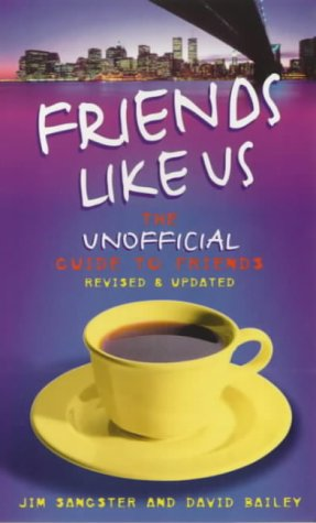 Click for larger image of Friends Like Us: The Unofficial Guide to 'Friends'