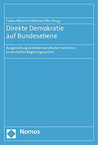 Direkte Demokratie auf Bundesebene: Ausgestaltung direktdemokratischer Verfahren im deutschen Regierungssystem