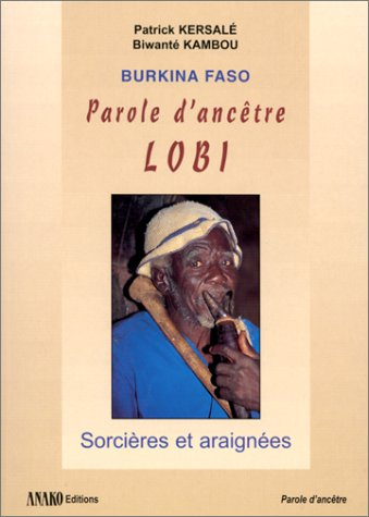Burkina-Faso, parole d'ancêtre, Lobi