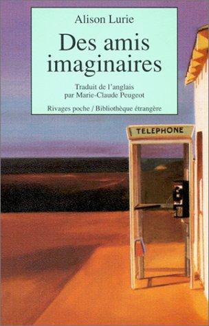 Des amis imaginaires par Alison Lurie