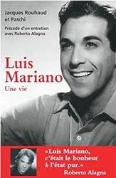 Luis Mariano : Une vie