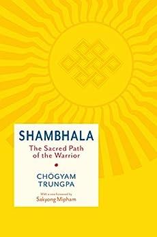 Shambhala: The Sacred Path of the Warrior (Shambhala Classics) von [Trungpa, Chogyam]
