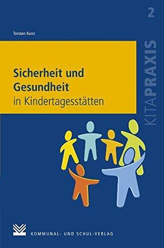 Sicherheit und Gesundheit in Kindertagesstätten (Kitapraxis)