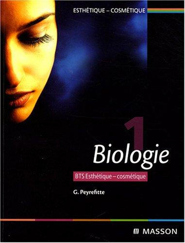 Biologie. T1: BTS Esthétique-cosmétique