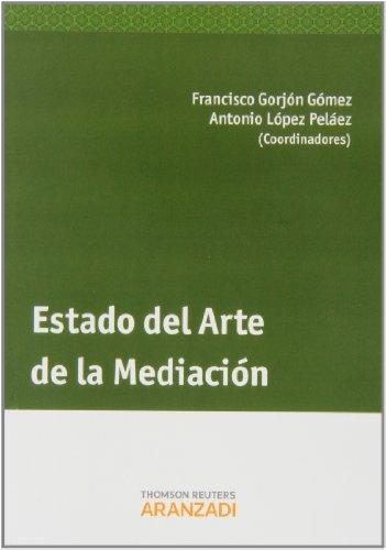 Estado del Arte de la Mediación (Monografía) por Francisco Gorjón Gómez