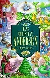 The Classic Hans Christian Andersen Fairy Tales (Children's classics) by Hans Christian Andersen (1991-05-02)