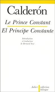 Le Prince constant par Pedro Calderon de la Barca