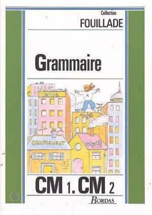 Grammaire : CM1, CM2 par Fouillade