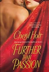 Further Than Passion [Gebundene Ausgabe] by Cheryl Holt