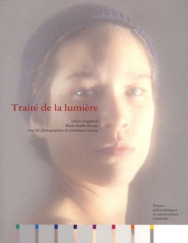 Traité de la lumière par Libero Zuppiroli, Marie-Noelle Bussac, Christianne Grimm
