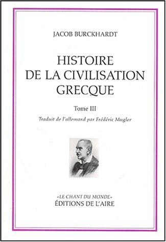 Histoire de la civilisation grecque : Tome 3