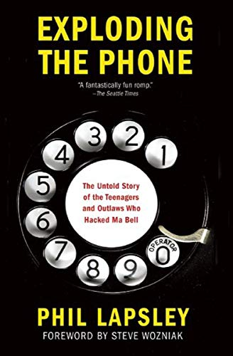 Exploding the Phone: The Untold Story of the Teenagers and Outlaws who Hacked Ma Bell (English Edition)