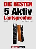Die besten 5 Aktiv-Lautsprecher (Band 2): 1hourbook