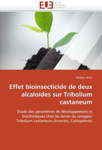 Effet bioinsecticide de deux alcaloïdes sur tribolium castaneum par Haïtam Amri