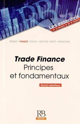Trade Finance : Principes et fondamentaux par David Leboiteux