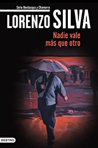 Nadie vale más que otro par Lorenzo Silva
