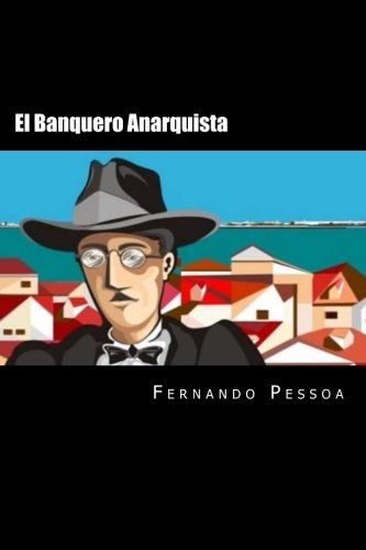 El Banquero Anarquista (Spanish Edition)