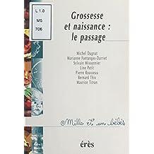 Grossesse et Naissance : Le Passage