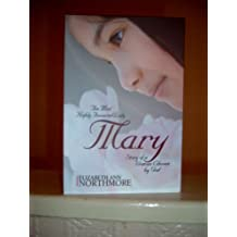 The Most Highly Favoured Lady            .  MARY: Story of a Woman Chosen by God.