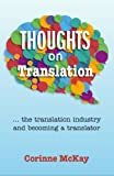 Thoughts on Translation: The Translation Industry and Becoming a Translator (English Edition)