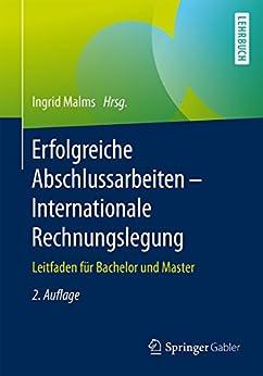 Erfolgreiche Abschlussarbeiten - Internationale Rechnungslegung: Leitfaden für Bachelor und Master